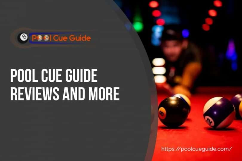 Pool Cue Guide